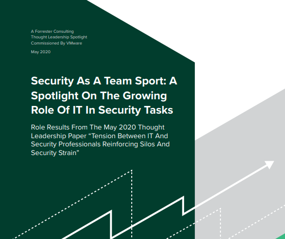 Forrester: Security as a Team Sport: A Spotlight on the Growing Role of IT in Security Tasks