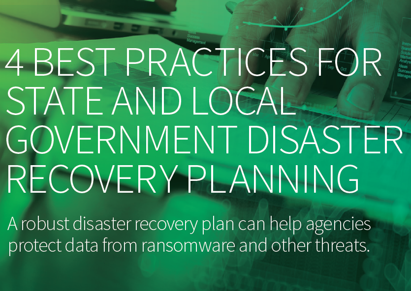 4 Best Practices for State and Local Government Disaster Recovery Planning