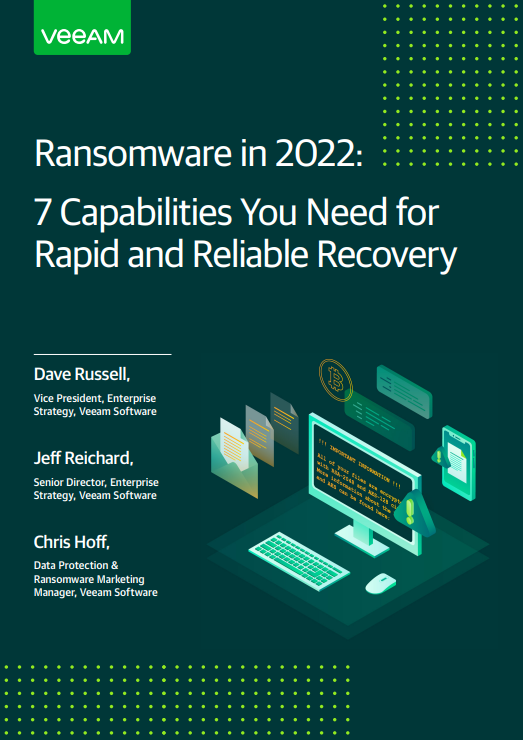 Ransomware in 2022: 7 Capabilities You Need for Rapid and Reliable Recovery