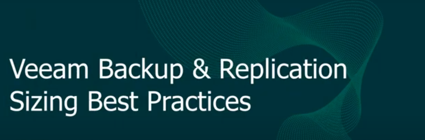 Veeam Backup Sizing Best Practices