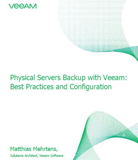 Physical Servers Backup with Veeam: Best Practices and Configuration