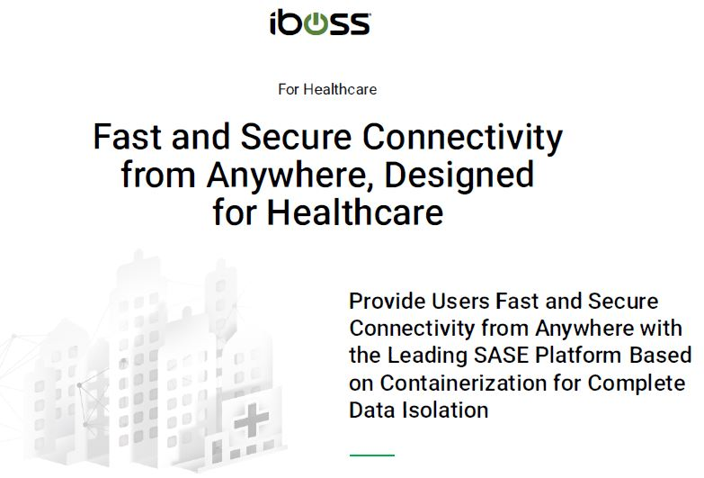Fast and Secure Connectivity from Anywhere, Designed for Healthcare