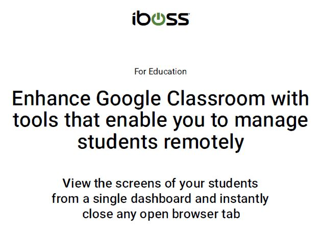 Enhance Google Classroom with tools that enable you to manage students remotely